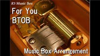For You/BTOB [Music Box] (Cinderella & Four Knights OST)