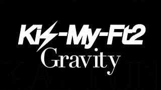 Kis-My-Ft2/Gravity(ドラマ「MARS~ただ、君を愛してる~」主題歌)