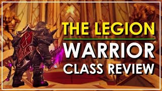 The Warrior - WoW Legion Class Review: Worth Playing?