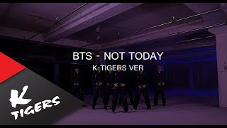 BTS방탄소년단 - NOT TODAY K-Tigers Taekwondo ver.태권도버전