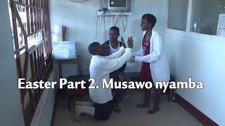 Easter Part 2. Musawo nyamba