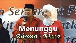 Menunggu ~  Rhoma dan Ricca (Mesra DiPanggung)