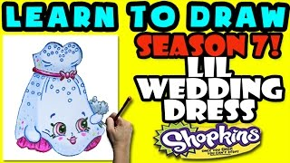 How To Draw Shopkins SEASON 7: Lil Wedding Dress, Step By Step Season 7 Shopkins Drawing Shopkins