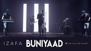 Buniyaad - The Yellow Diary | Izafa | Latest Hit 2018