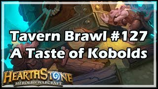 [Hearthstone] Tavern Brawl #127: A Taste of Kobolds