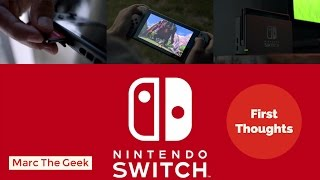 My Nintendo Switch Console Reveal First Thoughts