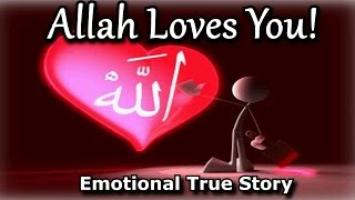 Allah Loves You! - Emotional True Story - Shaykh Hasan Ali