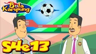 Bola Kampung | S4E13 | (Malay)