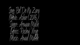 Bol Do Na Zara Lyrics || Azhar 2016 || Armaan Malik ||Emraan Hashmi ||Nargis Fakhri.