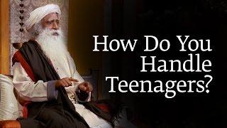 How Do You Handle Teenagers?