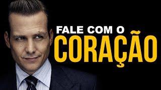 FALE COM O CORAÇÃO! - VÍDEO MOTIVACIONAL/MOTIVAÇÃO