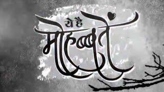 Ye Hai Mohabbatein | Raman And Ishita To DIE?