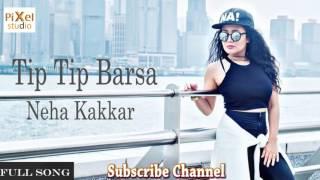 Tip Tip Barsa   Reprise Version   Neha Kakkar   2017   YouTube 720p   YouTube