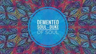 Demented Soul - Duke Of Soul (Tribute To Duke Soul)
