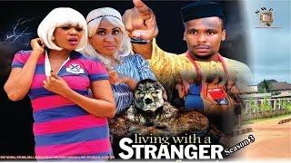 Living with A Stranger  season 4    - 2016 Latest Nigerian Nollywood movie