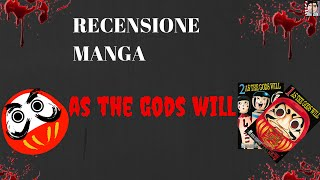 Recensione manga As The Gods Will