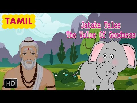 Jataka Tales - Tamil Short Stories for Children - The Value Of Goodness - Animated
