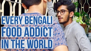 Bangla New Funny Video| Every Bengali FOOD Addict in the World! |New Video 2017 |Being Bong|