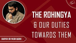 The Rohingya & Our Duties Towards Them - Shaykh Dr Yasir Qadhi