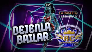 DEJENLA BAILAR | BANDA REYES DEL CARNAVAL