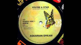 Aquarian Dream - You're A Star