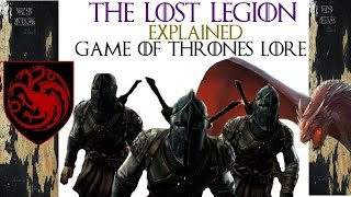 The Lost Legion Explained | Game of Thrones Lore