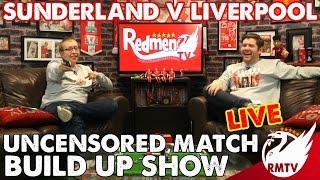 Sunderland v Liverpool | LIVE Uncensored Match Build Up