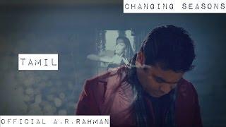 Changing Seasons | Official A.R.Rahman HD (Tamil)