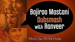 Ranveer Singh invites you to do the #BajiraoMastaniDubsmash