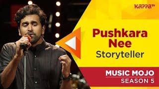 Pushkara Nee (When evil plays) - Storyteller - Music Mojo Season 5 - Kappa TV