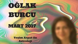 OĞLAK Burcu Mart 2017 Astroloji