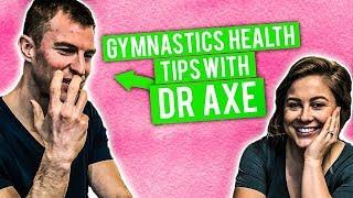 GYMNASTICS HEALTH TIPS WITH Dr. Axe | Shawn Johnson