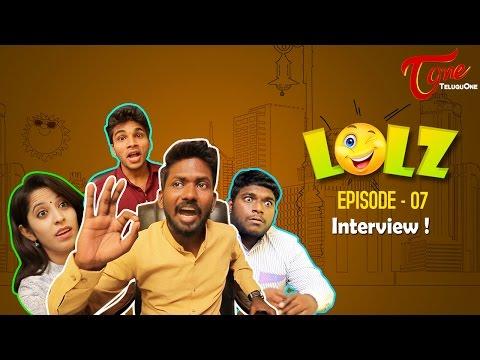 LOLZ EPI 07 Interview By Harsha Annavarapu TeluguWebSeries 2016