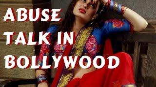 Abuse talk in Bollywood