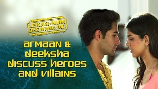 Armaan & Deeksha discuss heroes and villains |  Lekar Hum Deewana Dil | Armaan Jain & Deeksha Seth