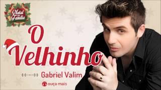 Gabiel Valim - O Velhinho - (Natal em Família)