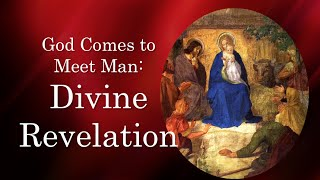 God Comes to Meet Man: Divine Revelation