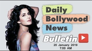 Latest Hindi Entertainment News From Bollywood | Katrina Kaif | 20 January 2019 | 07:00 AM
