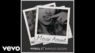 Pitbull - Messin' Around (Audio) ft. Enrique Iglesias