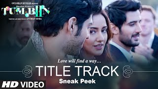 Tum Bin 2 Title Song - Sneak Peek | Neha Sharma, Aditya Seal & Aashim Gulati | T-Series