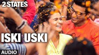 Iski Uski Full Song (audio) 2 States | Arjun Kapoor, Alia Bhatt