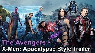 The Avengers • X-Men: Apocalypse Style Trailer