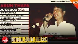 ARUN THAPA   Nepali Superhit Song Collection   JUKEBOX