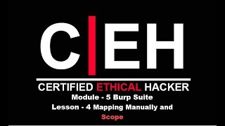 CEH Module - 5 Burb Suite Lesson - 4 Mapping Manually and Scope