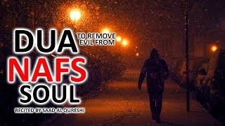 Powerful Dua To expel evils out of Your Body, SOUL & NAFS ᴴᴰ