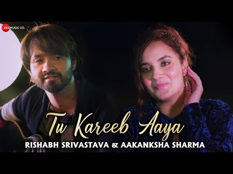 Xxx Mp4 Tu Kareeb Aaya Official Music Video Rishabh Srivastava Aakanksha Sharma 3gp Sex