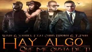 Wisin & Yandel Ft. Chris Brown & T-Pain - Algo Me Gusta De Ti (New Music 2012)