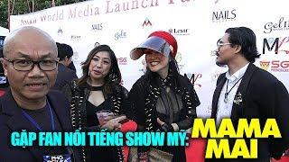 Ngạc nhiên lớn, Phố Bolsa TV gặp fan nổi tiếng show Mỹ: MAMA MAI