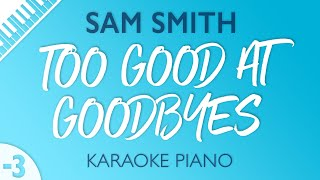 Too Good At Goodbyes [LOWER Piano Karaoke] Sam Smith