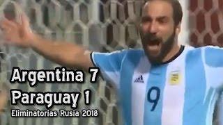 Argentina 7 Paraguay 1 - Eliminatorias Rusia 2018